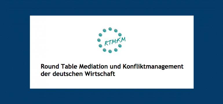 Round Table Mediation und Konfliktmanagement der deutschen Wirtschaft e.V.